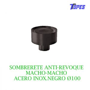 SOMBRERETE ANTI-REVOQUE MACHO-MACHO ACERO INOX. NEGRO Ø100